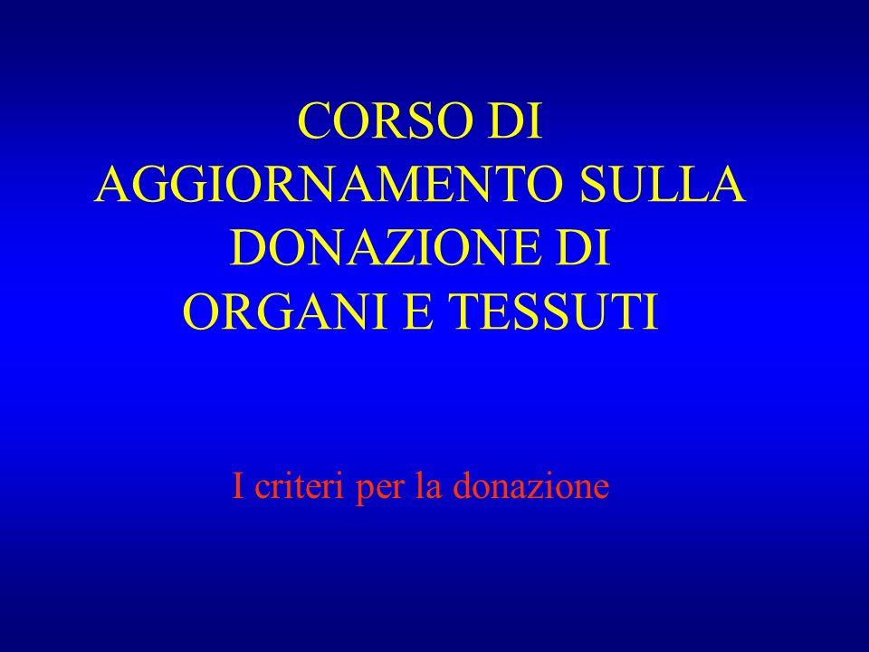 CORSO DI AGGIORNAMENTO SULLA DONAZIONE DI ORGANI E TESSUTI I criteri per la donazione