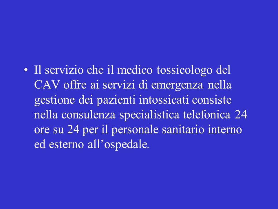 Il servizio che il medico tossicologo del CAV offre ai servizi di emergenza nella gestione dei pazienti intossicati consiste nella consulenza speciali