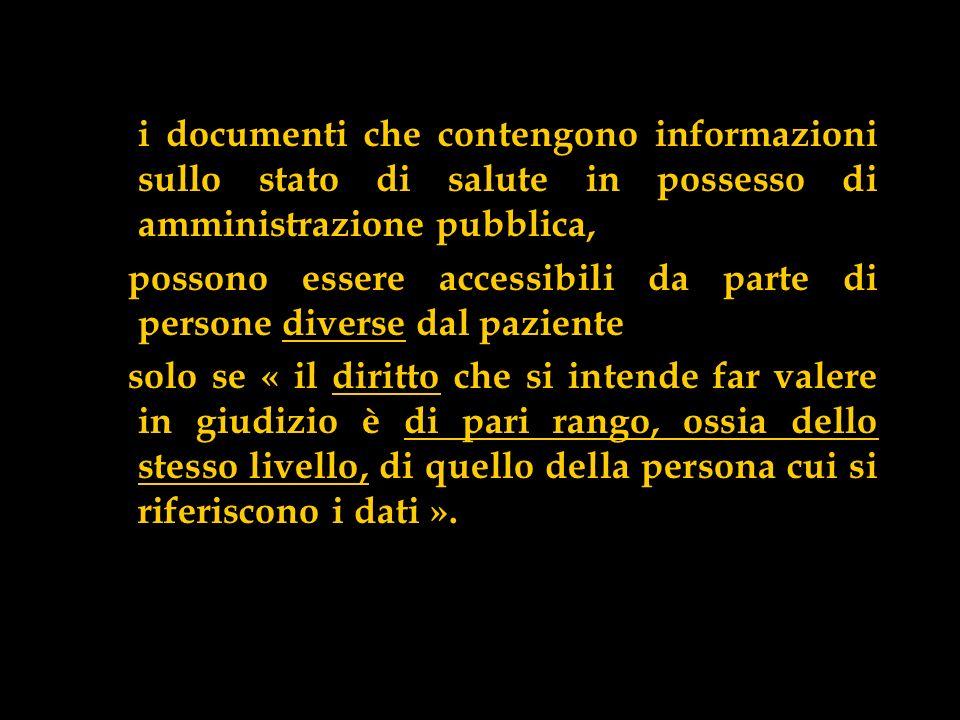 i documenti che contengono informazioni sullo stato di salute in possesso di amministrazione pubblica, possono essere accessibili da parte di persone