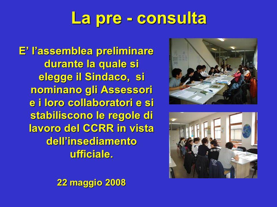 La pre - consulta E lassemblea preliminare durante la quale si elegge il Sindaco, si nominano gli Assessori e i loro collaboratori e si stabiliscono l