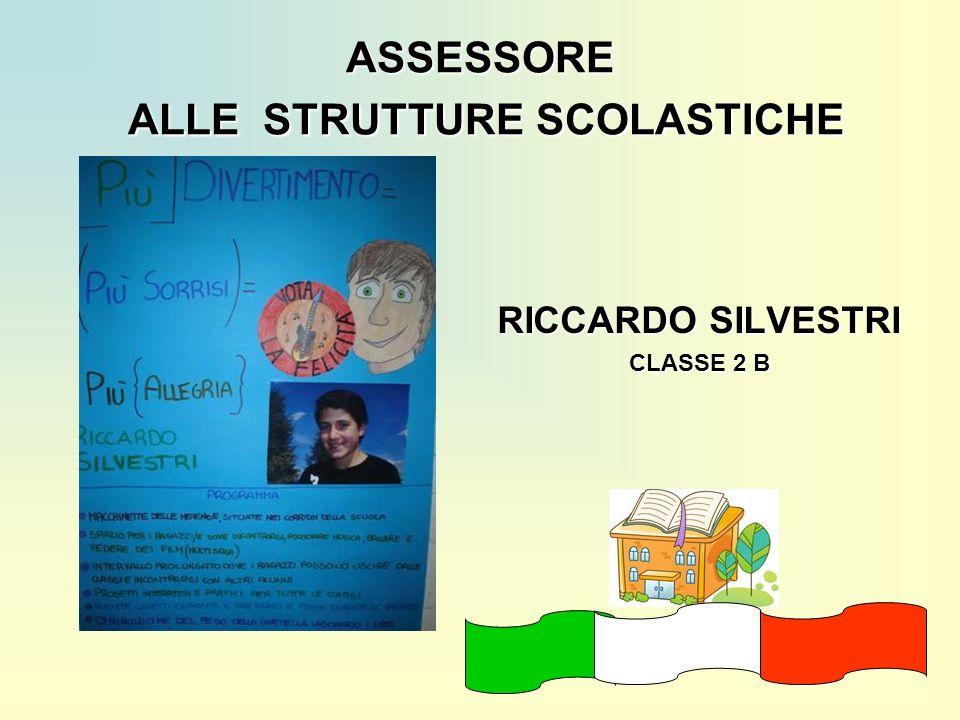 ASSESSORE ALLE STRUTTURE SCOLASTICHE RICCARDO SILVESTRI CLASSE 2 B