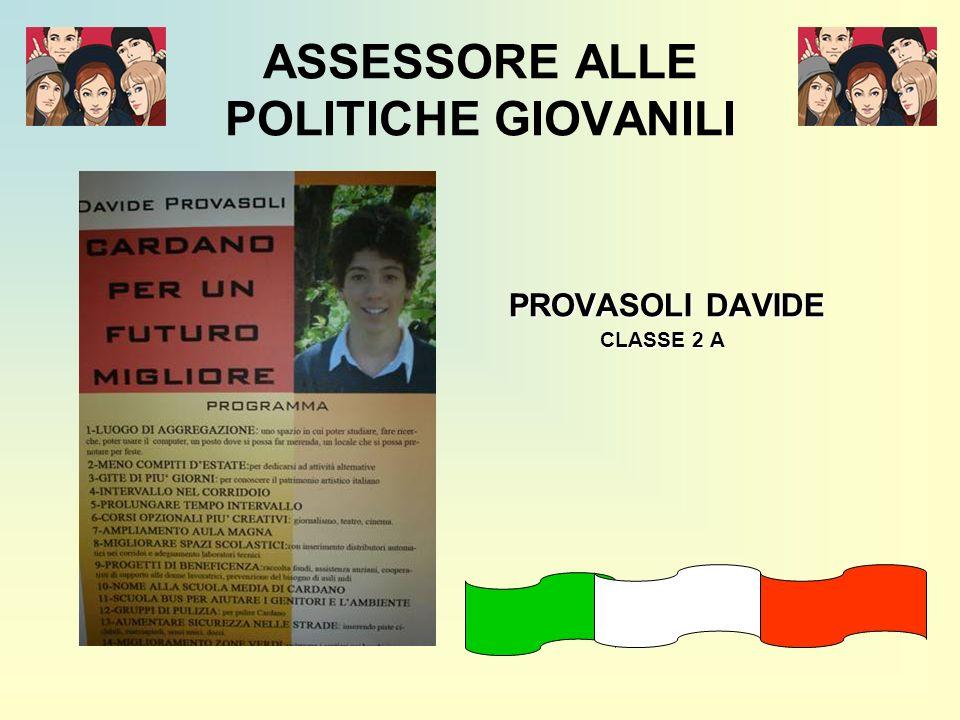ASSESSORE ALLE POLITICHE GIOVANILI PROVASOLI DAVIDE PROVASOLI DAVIDE CLASSE 2 A