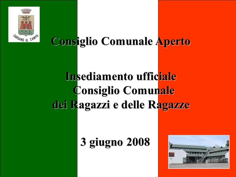 Consiglio Comunale Aperto Insediamento ufficiale Consiglio Comunale dei Ragazzi e delle Ragazze 3 giugno 2008