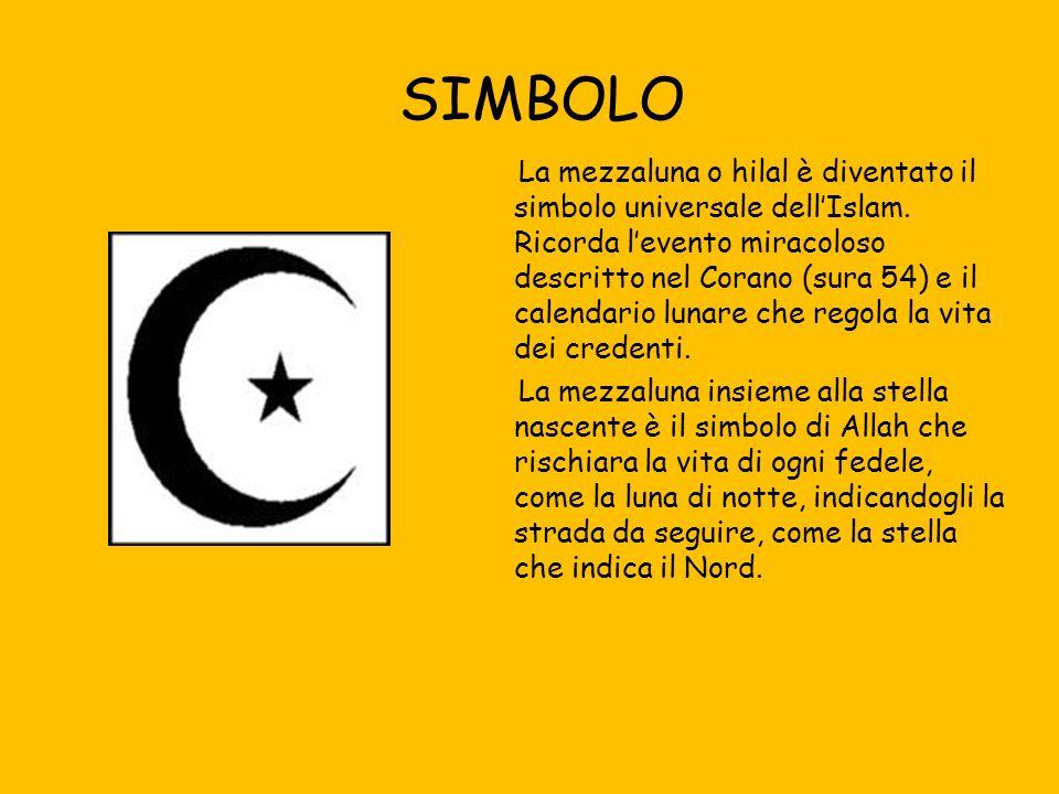 SIMBOLO La mezzaluna o hilal è diventato il simbolo universale dellIslam.