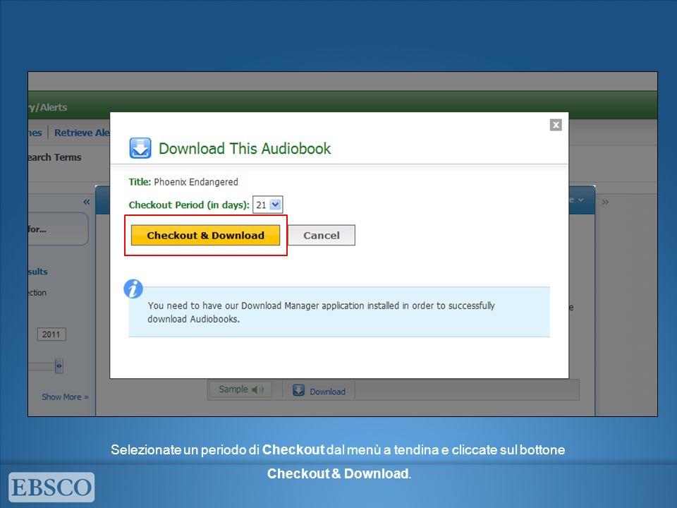 Laudiolibro entrerà a far parte dellarea Checkout della vostra cartella e il software per scaricarlo si avvierà automaticamente.