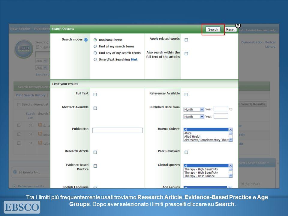 Tra i limiti più frequentemente usati troviamo Research Article, Evidence-Based Practice e Age Groups. Dopo aver selezionato i limiti prescelti clicca