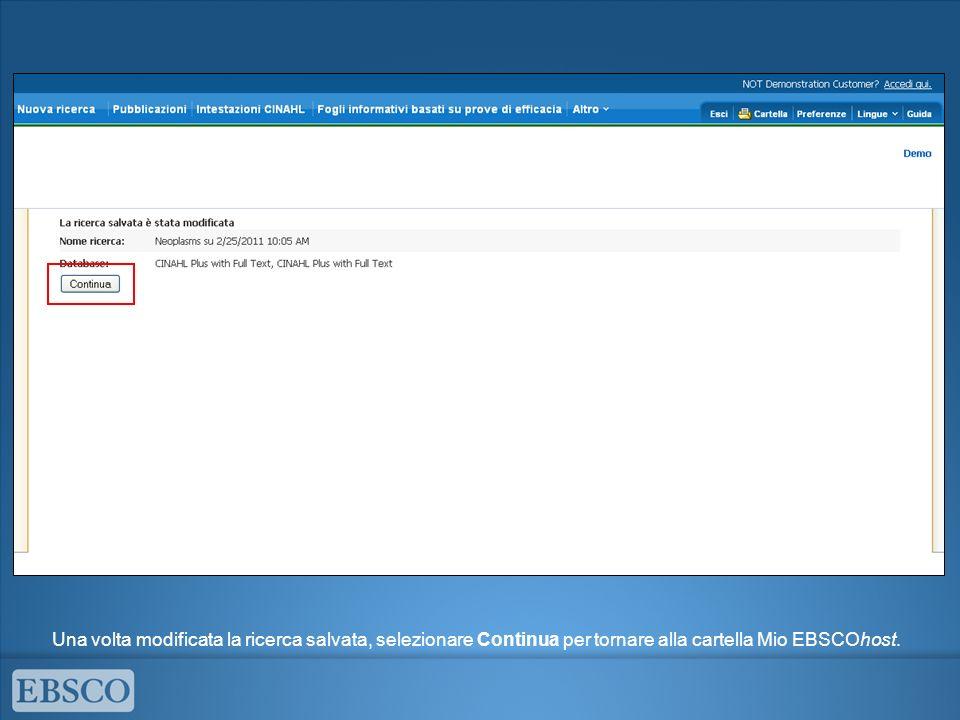 Una volta modificata la ricerca salvata, selezionare Continua per tornare alla cartella Mio EBSCOhost.