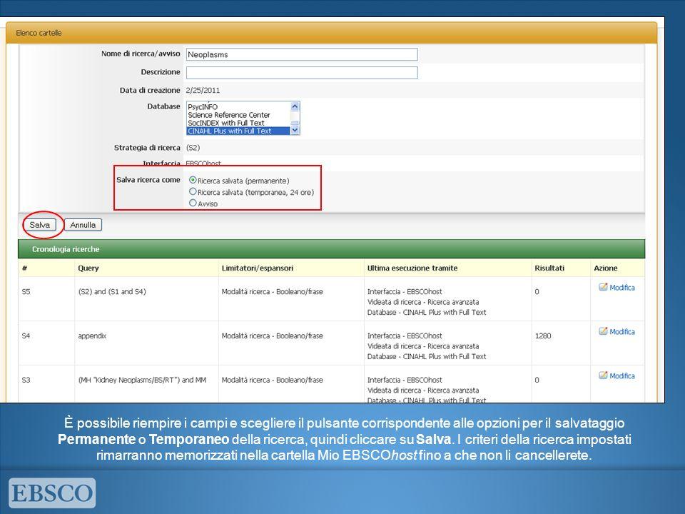 È possibile modificare le ricerche dopo averle salvate nella cartella Mio EBSCOhost, cliccando su Modifica ricerca salvata.