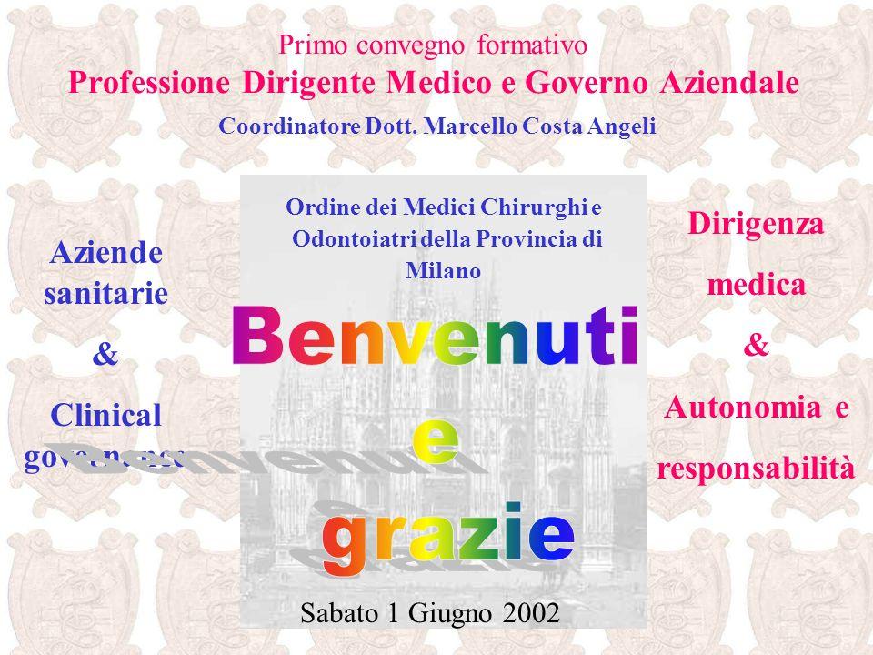 Primo convegno formativo Professione Dirigente Medico e Governo Aziendale Coordinatore Dott.