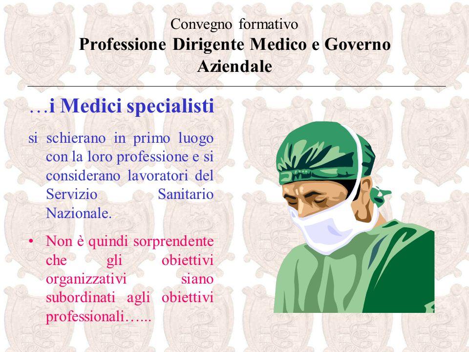 Convegno formativo Professione Dirigente Medico e Governo Aziendale si schierano in primo luogo con la loro professione e si considerano lavoratori del Servizio Sanitario Nazionale.