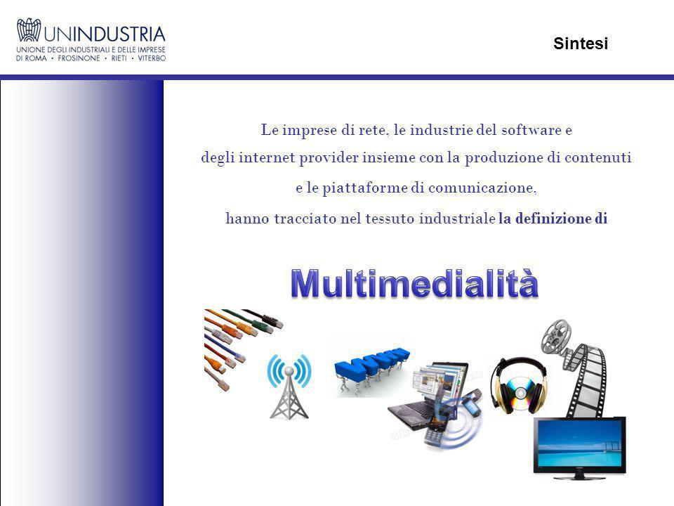Le imprese di rete, le industrie del software e degli internet provider insieme con la produzione di contenuti e le piattaforme di comunicazione, hanno tracciato nel tessuto industriale la definizione di Sintesi