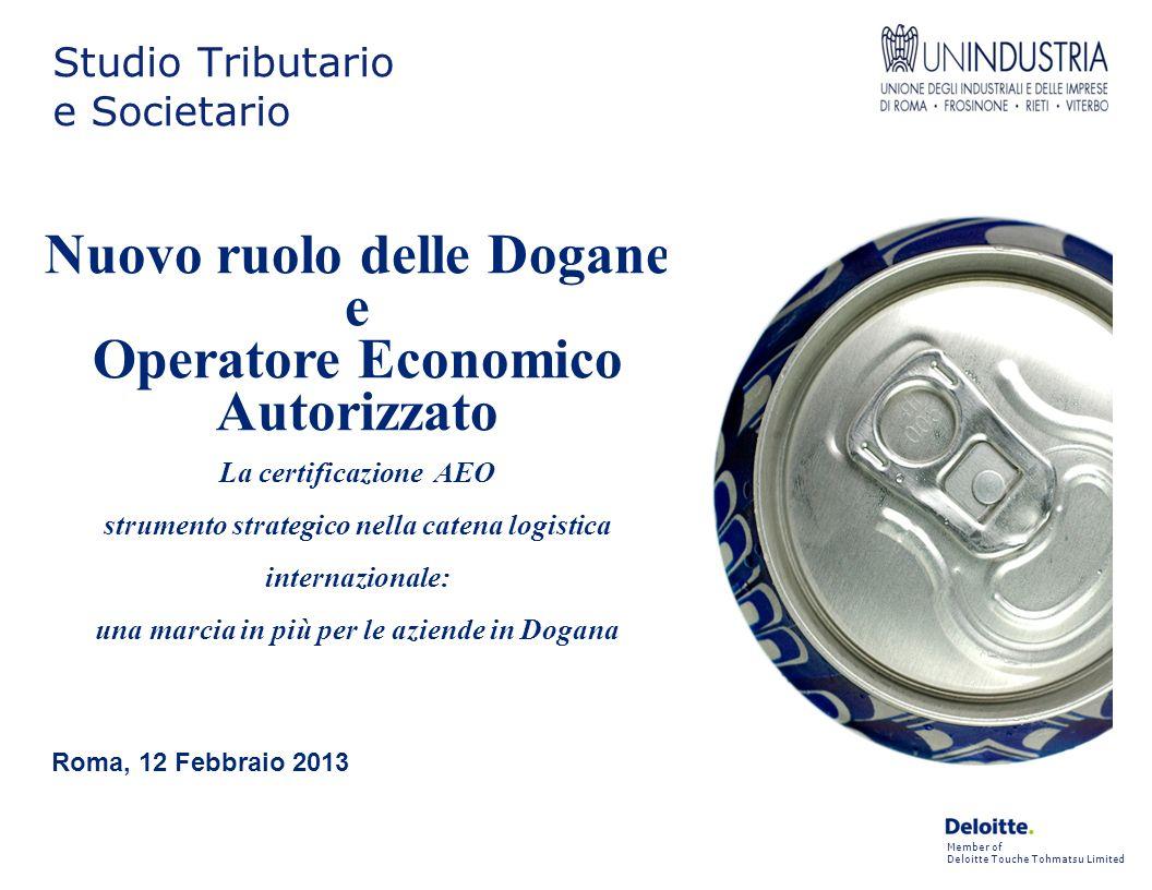 Studio Tributario e Societario Member of Deloitte Touche Tohmatsu Limited Nuovo ruolo delle Dogane e Operatore Economico Autorizzato La certificazione