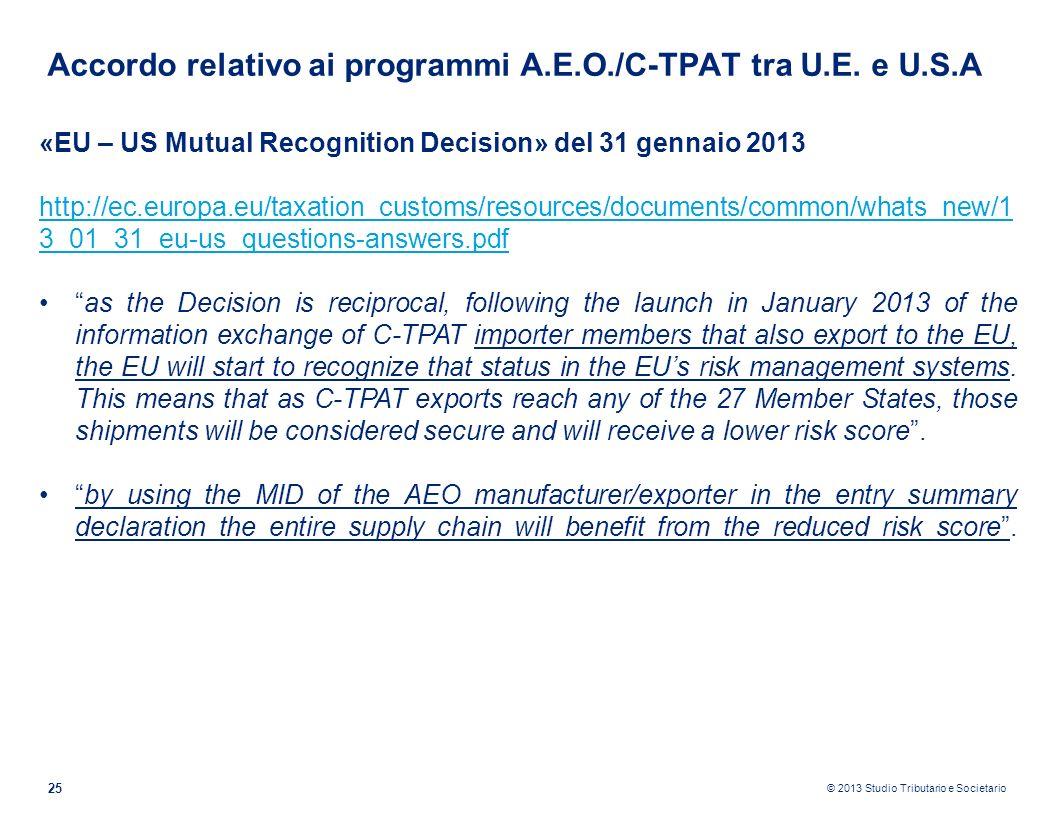 © 2013 Studio Tributario e Societario 25 Accordo relativo ai programmi A.E.O./C-TPAT tra U.E. e U.S.A «EU – US Mutual Recognition Decision» del 31 gen