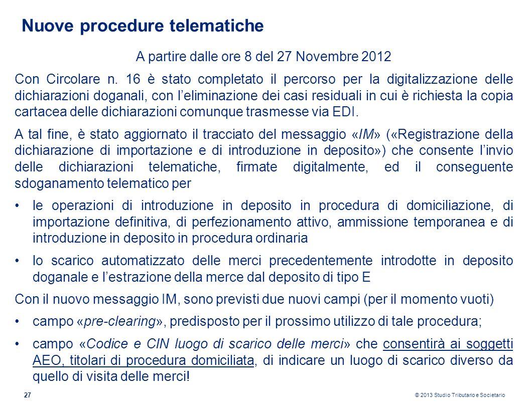© 2013 Studio Tributario e Societario 27 Nuove procedure telematiche A partire dalle ore 8 del 27 Novembre 2012 Con Circolare n. 16 è stato completato