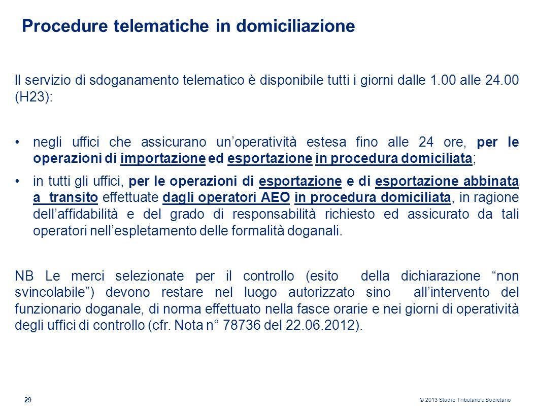 © 2013 Studio Tributario e Societario 29 ll servizio di sdoganamento telematico è disponibile tutti i giorni dalle 1.00 alle 24.00 (H23): negli uffici