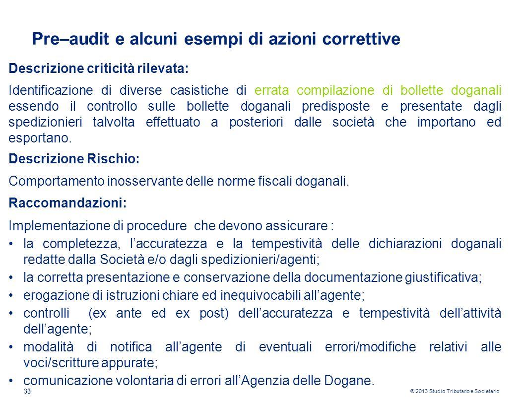 © 2013 Studio Tributario e Societario 33 Pre–audit e alcuni esempi di azioni correttive Descrizione criticità rilevata: Identificazione di diverse cas