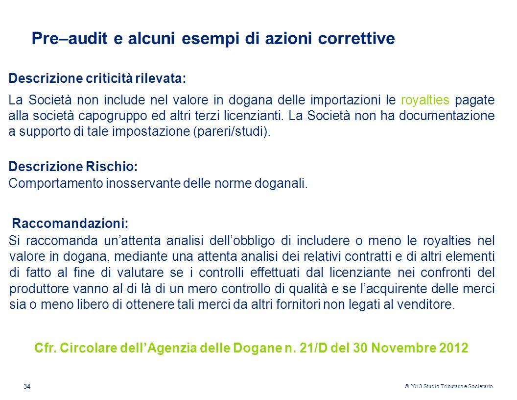 © 2013 Studio Tributario e Societario 34 Pre–audit e alcuni esempi di azioni correttive Descrizione criticità rilevata: La Società non include nel val