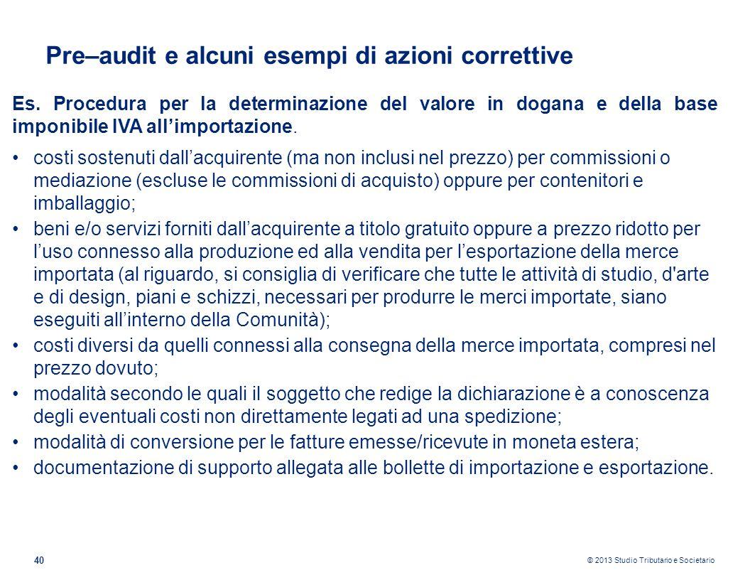 © 2013 Studio Tributario e Societario 40 Es. Procedura per la determinazione del valore in dogana e della base imponibile IVA allimportazione. costi s