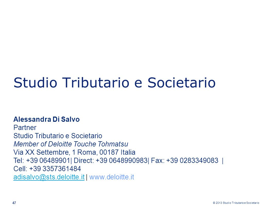 © 2013 Studio Tributario e Societario 47 Studio Tributario e Societario Alessandra Di Salvo Partner Studio Tributario e Societario Member of Deloitte