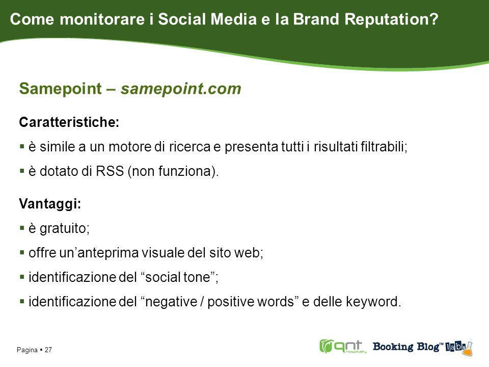 Pagina 27 Samepoint – samepoint.com Caratteristiche: è simile a un motore di ricerca e presenta tutti i risultati filtrabili; è dotato di RSS (non funziona).