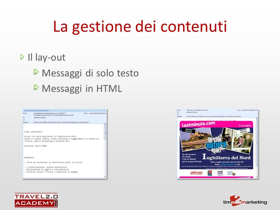 La gestione dei contenuti Il lay-out Messaggi di solo testo Messaggi in HTML