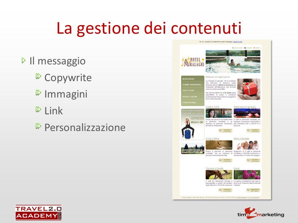 La gestione dei contenuti Il messaggio Copywrite Immagini Link Personalizzazione
