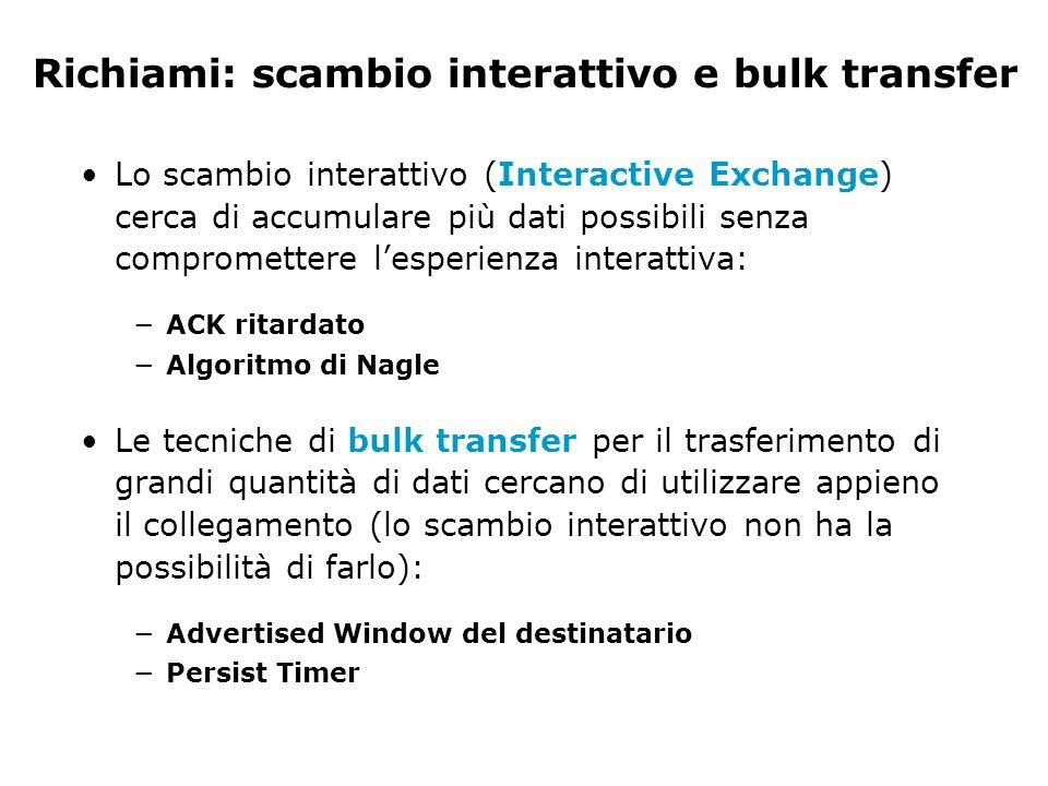 Richiami: scambio interattivo e bulk transfer Lo scambio interattivo (Interactive Exchange) cerca di accumulare più dati possibili senza compromettere