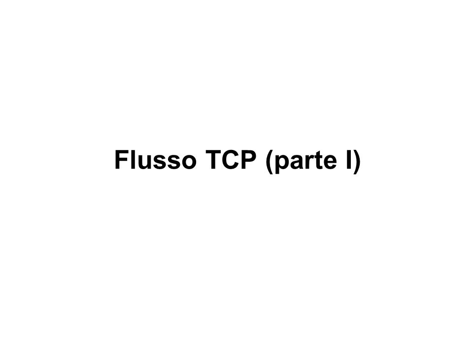 Flusso TCP (parte I)