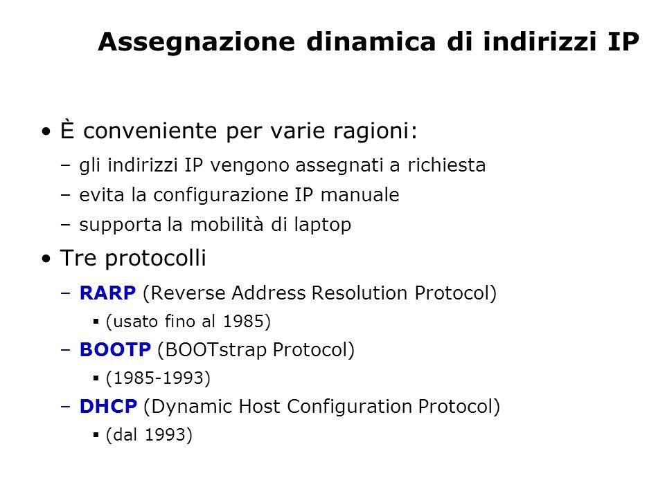 RARP Funziona in modo simile ad ARP Invia una richiesta dellindirizzo IP associato a un indirizzo MAC dato Il server RARP risponde con un indirizzo IP RARP assegna solo lindirizzo IP (non la maschera di sottorete o il gateway di default)