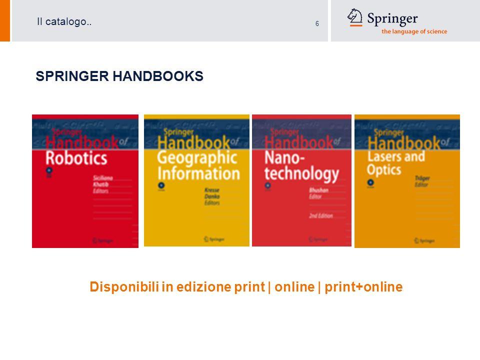 6 SPRINGER HANDBOOKS Il catalogo.. Disponibili in edizione print | online | print+online