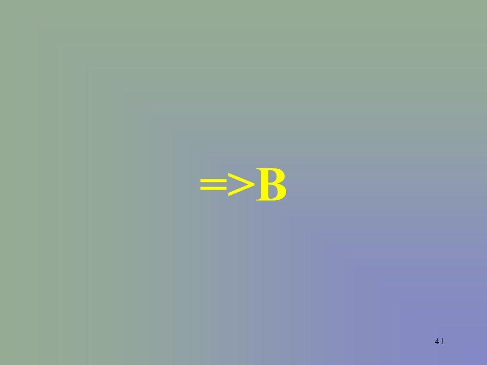 41 =>B