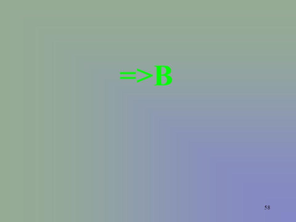 58 =>B