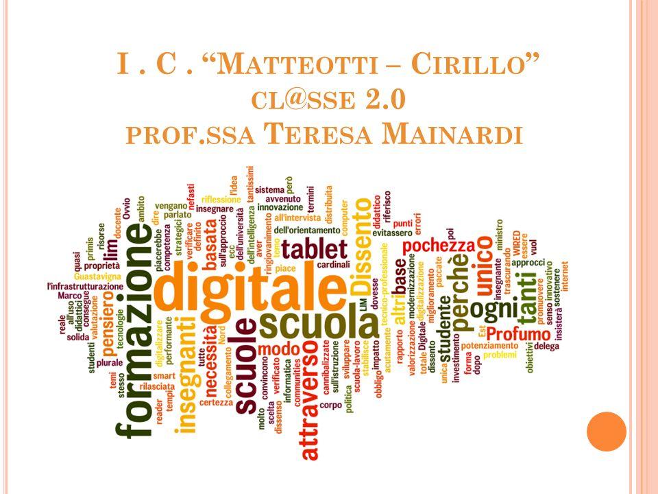 I. C. M ATTEOTTI – C IRILLO CL @ SSE 2.0 PROF. SSA T ERESA M AINARDI