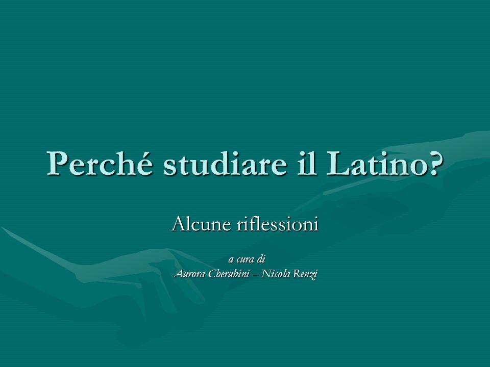 Perché studiare il Latino? Alcune riflessioni a cura di Aurora Cherubini – Nicola Renzi
