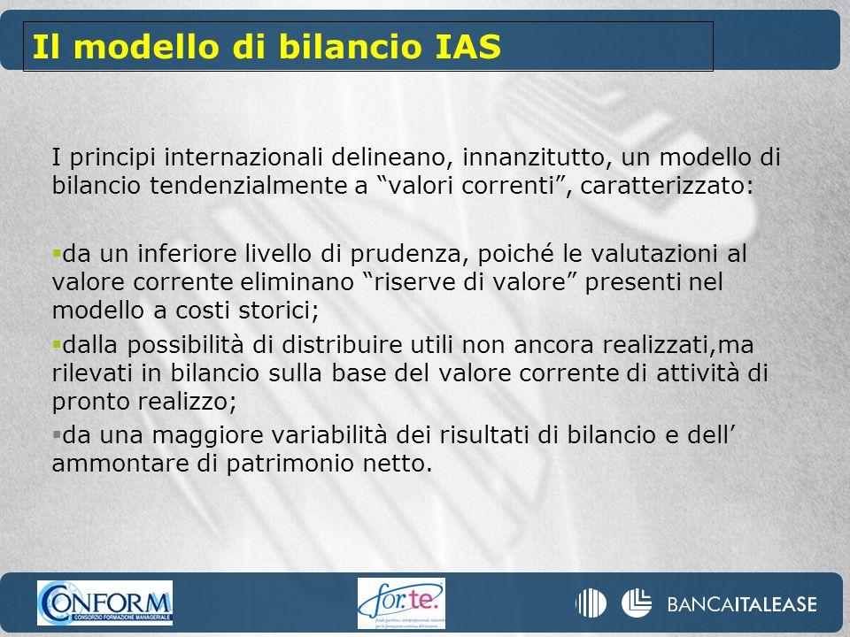I principi internazionali delineano, innanzitutto, un modello di bilancio tendenzialmente a valori correnti, caratterizzato: da un inferiore livello d