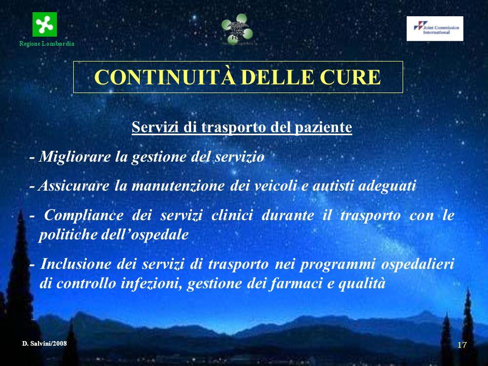 Regione Lombardia D. Salvini/2008 17 Servizi di trasporto del paziente - Migliorare la gestione del servizio - Assicurare la manutenzione dei veicoli