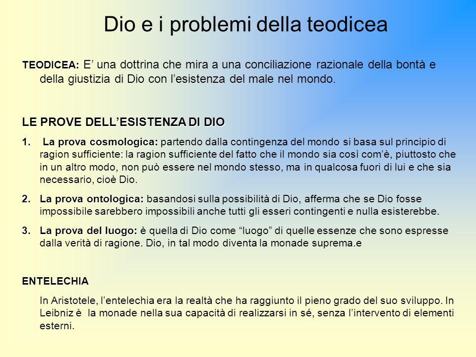 Dio e i problemi della teodicea TEODICEA: TEODICEA: E una dottrina che mira a una conciliazione razionale della bontà e della giustizia di Dio con les