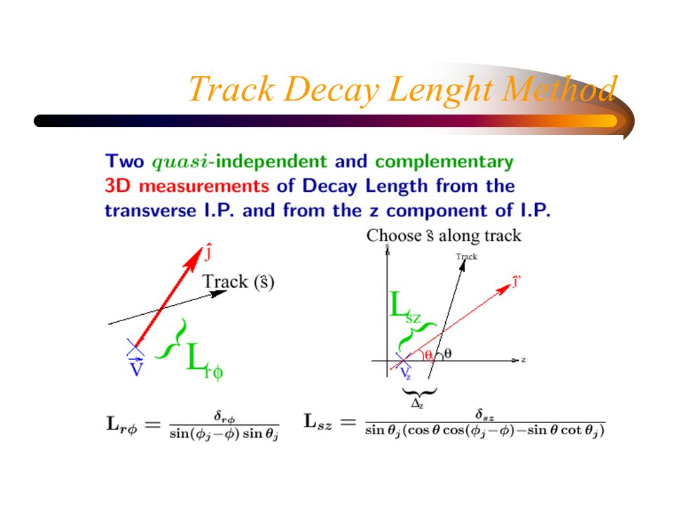 Decay Lenght - combined method: performances NEW and VERY PRELIMINARY.