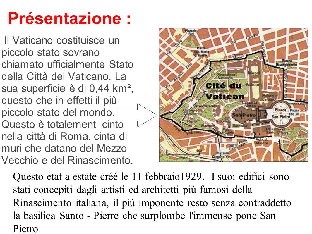 Présentazione : Il Vaticano costituisce un piccolo stato sovrano chiamato ufficialmente Stato della Città del Vaticano. La sua superficie è di 0,44 km