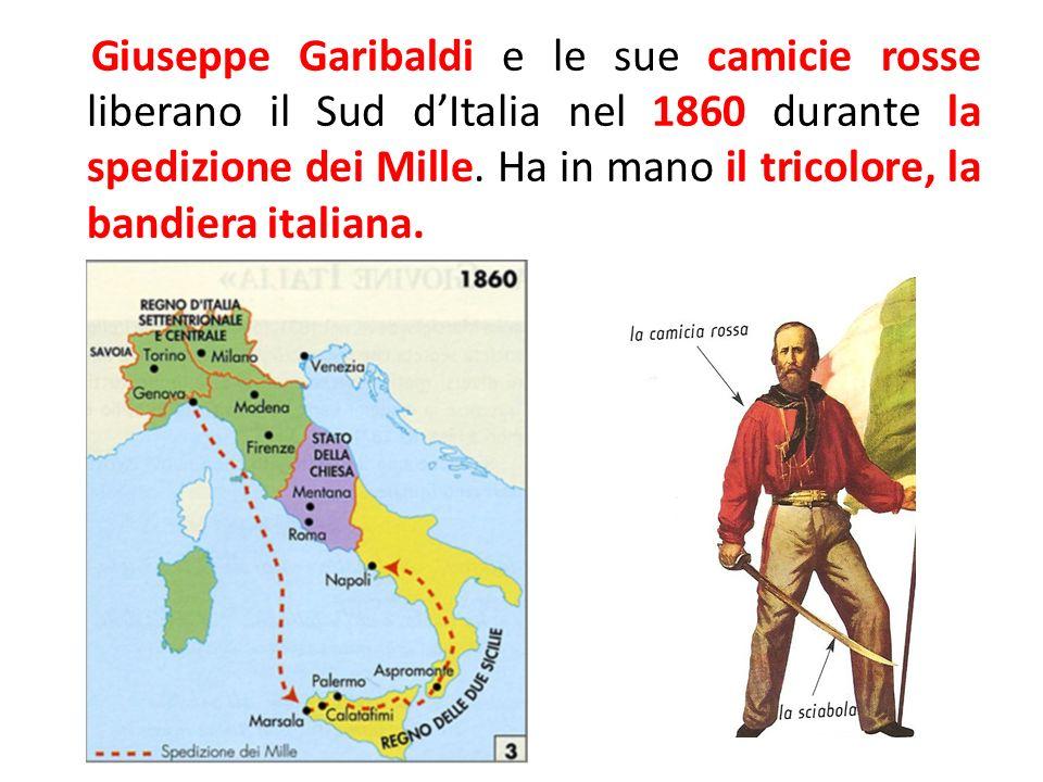 Giuseppe Garibaldi e le sue camicie rosse liberano il Sud dItalia nel 1860 durante la spedizione dei Mille. Ha in mano il tricolore, la bandiera itali