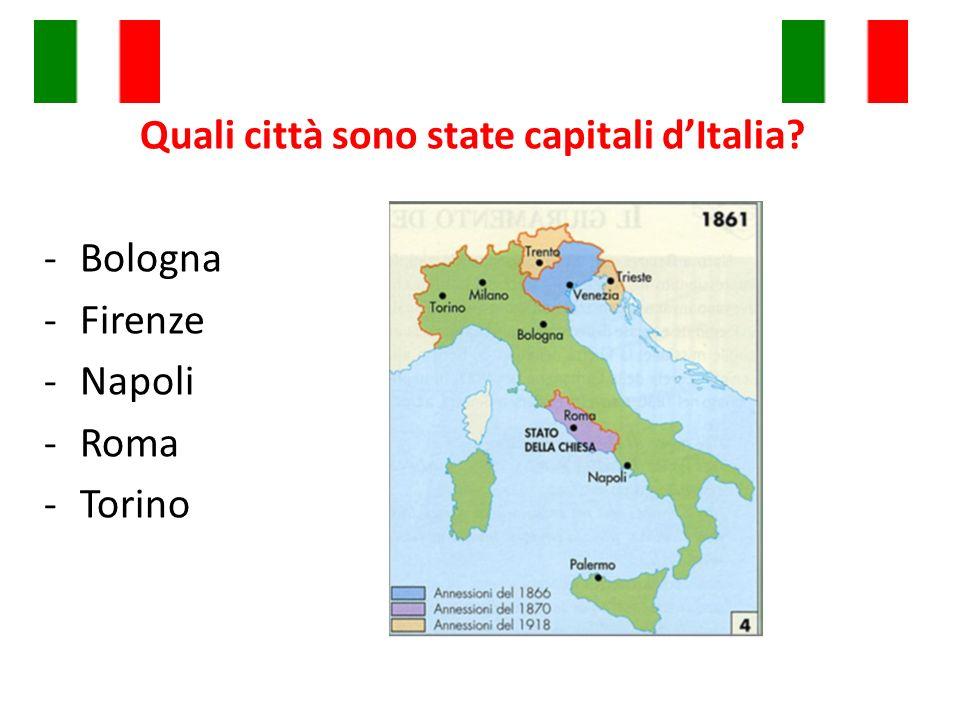Le capitali dellItalia Prima capitale : Torino (Piemonte) nel 1861 Seconda capitale : Firenze (Toscana) nel 1865 Capitale definitiva : Roma (Lazio) nel 1871 Perché Roma diventa la capitale dellItalia solo nel 1871?