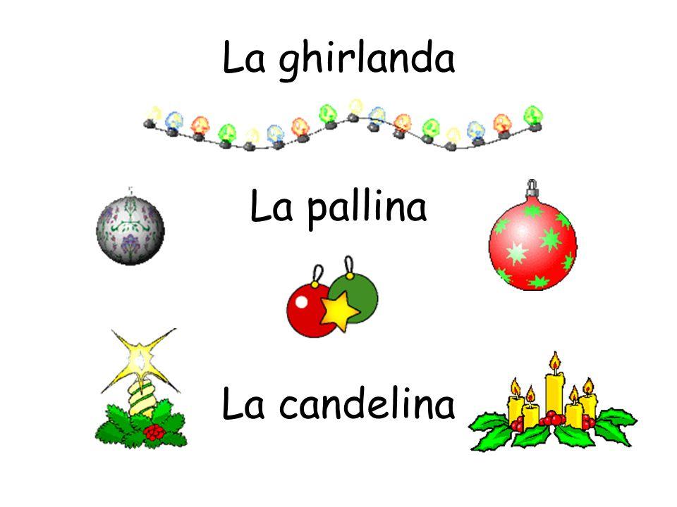 La ghirlanda La pallina La candelina
