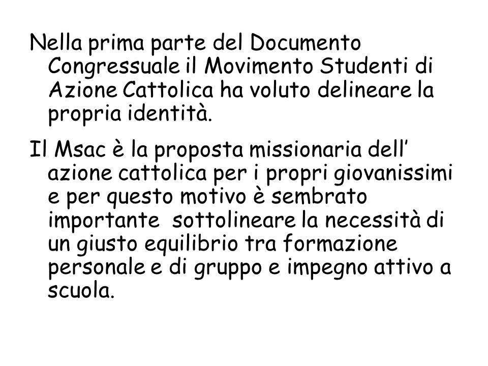 Nella prima parte del Documento Congressuale il Movimento Studenti di Azione Cattolica ha voluto delineare la propria identità.