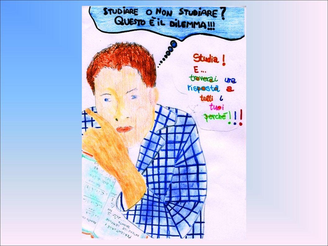 Nella slide precedente un ragazzo si pone la domanda: Studiare o non studiare.