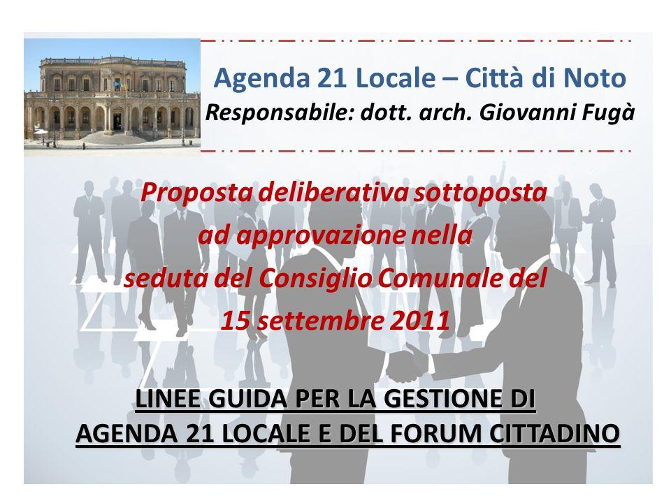 Proposta deliberativa sottoposta ad approvazione nella seduta del Consiglio Comunale del 15 settembre 2011 LINEE GUIDA PER LA GESTIONE DI AGENDA 21 LO