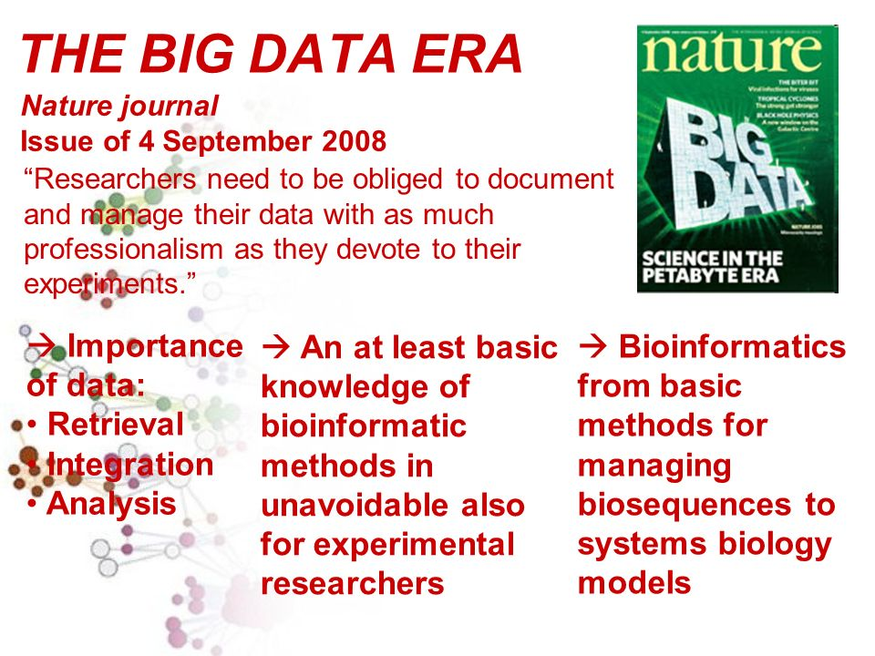 THE BIG DATA ERA Researchers need to be obliged to document and manage their data with as much professionalism as they devote to their experiments.