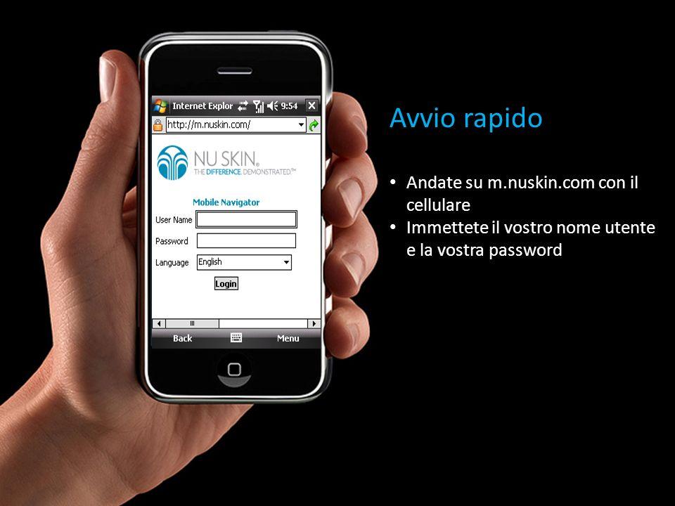 Avvio rapido Andate su m.nuskin.com con il cellulare Immettete il vostro nome utente e la vostra password