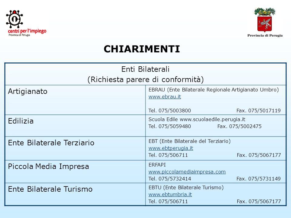 CHIARIMENTI Enti Bilaterali (Richiesta parere di conformità) Artigianato EBRAU (Ente Bilaterale Regionale Artigianato Umbro) www.ebrau.it Tel.