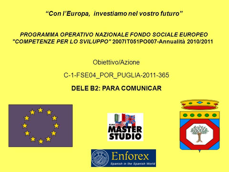 Con lEuropa, investiamo nel vostro futuro PROGRAMMA OPERATIVO NAZIONALE FONDO SOCIALE EUROPEO