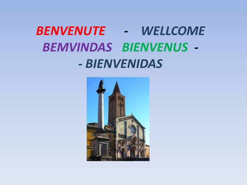BENVENUTE - WELLCOME BEMVINDAS BIENVENUS - - BIENVENIDAS